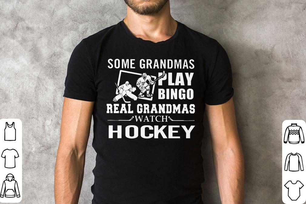 Some Grandmas Play Bingo Real Grandmas Watch Hockey Shirt 2 1.jpg