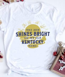 The Shines Bright On My Old Kentucky Home Shirt 1 2 1.jpg