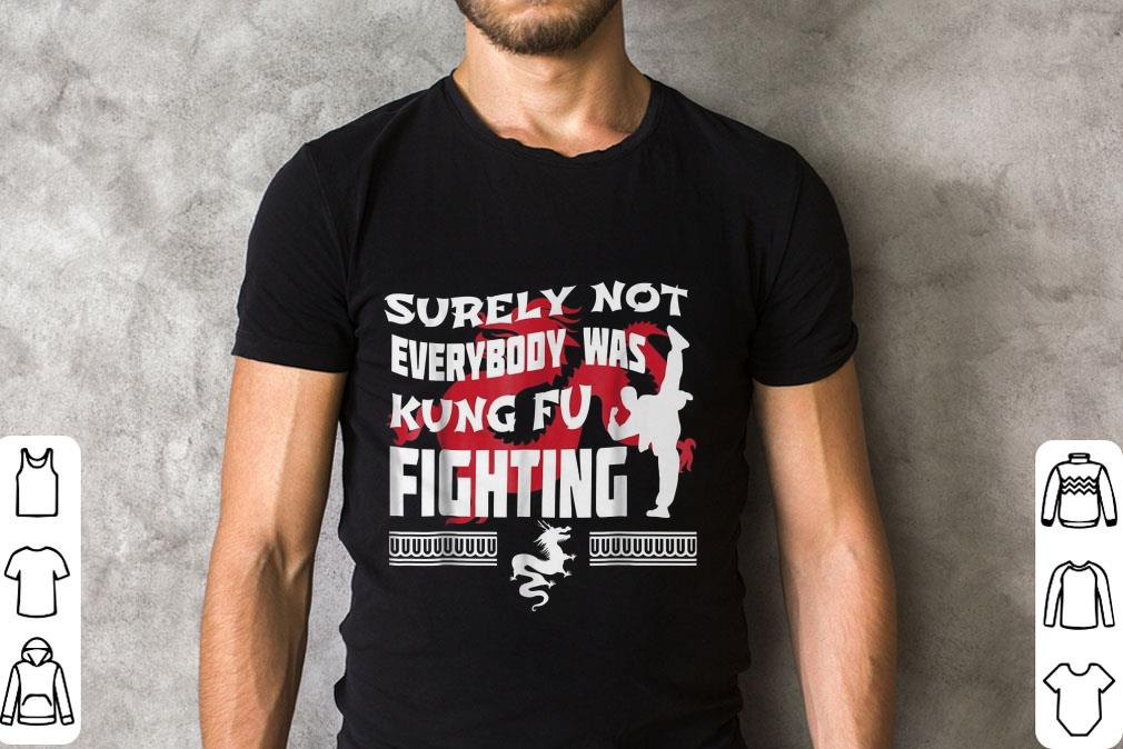 Top Surely Not Everybody Was Kung Fu Fighting Shirt 2 1.jpg
