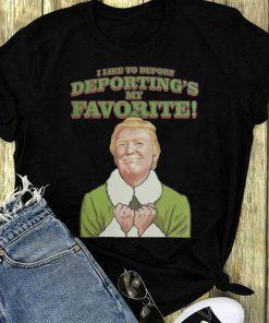 Top Trump I Like To Deport Deporting S My Favorite Shirt 1 1.jpg