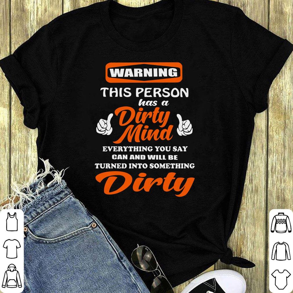 Warning This Person Has A Dirty Mind Shirt 1 1.jpg