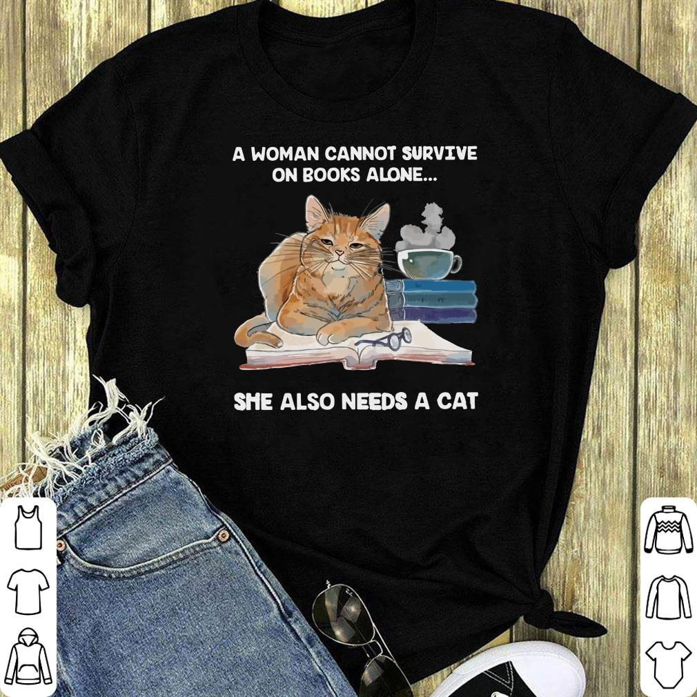 A Woman Cannot Survive On Books Alone She Also Needs A Cat Glass Shirt 1 1.jpg