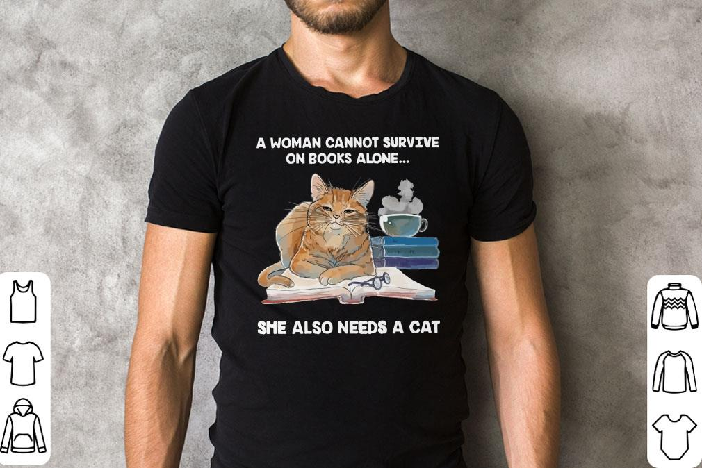 A Woman Cannot Survive On Books Alone She Also Needs A Cat Glass Shirt 2 1.jpg