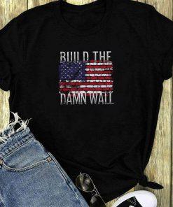 American Flag Build The Damn Wall Shirt 1 1.jpg