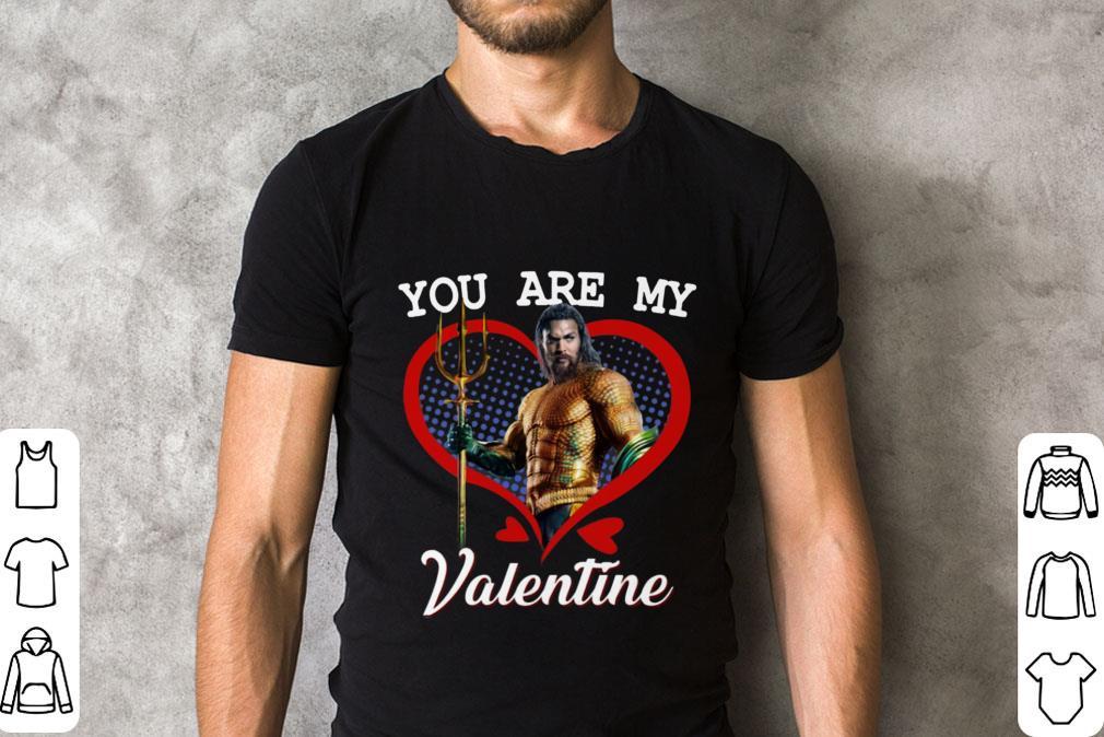 Aquaman You Are My Valentine Shirt 2 1.jpg
