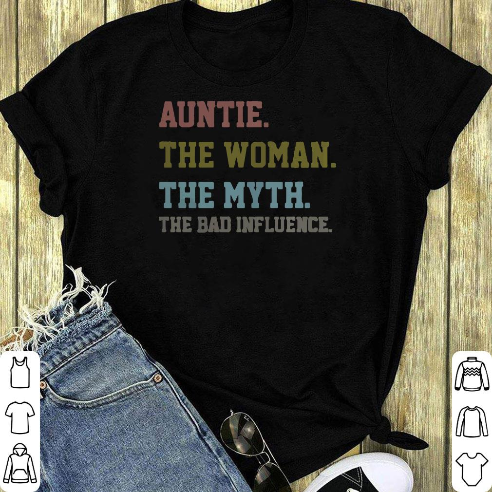 Auntie The Woman The Myth The Bad Influence Shirt 1 2 1.jpg