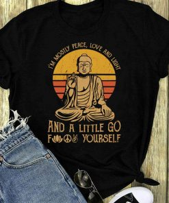 Buddha Yoga I M Mostly Peace Love And Light And A Little Go Fuck Yourself Shirt 1 1.jpg