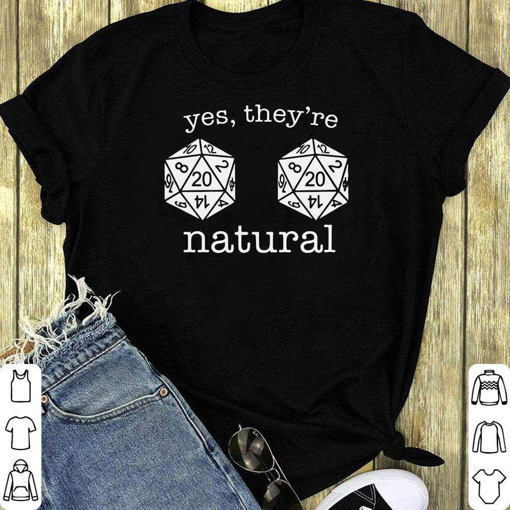 D20 Dice Dungeon And Dragons Yes They Re Natural Shirt 1 1.jpg