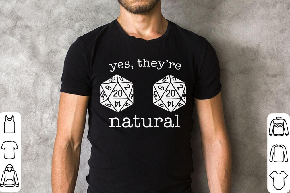 D20 Dice Dungeon And Dragons Yes They Re Natural Shirt 2 1.jpg