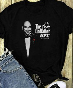 Dana White The Godfather Ufc Shirt 1 1.jpg