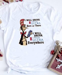 Dr Seuss I Will Drink Michelob Ultra Here Or There Everywhere Shirt 1 2 1.jpg