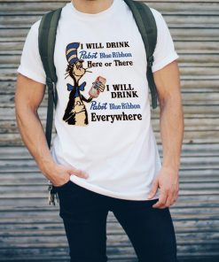 Dr Seuss I Will Drink Pabst Blue Ribbon Here Or There Everywhere Shirt 2 2 1.jpg
