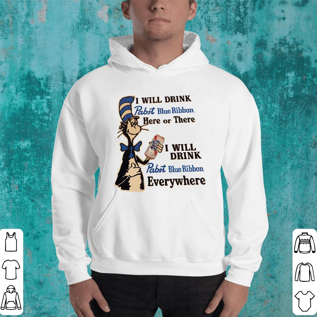 https://kuteeboutique.com/wp-content/uploads/2019/01/Dr-Seuss-I-will-drink-Pabst-Blue-Ribbon-here-or-there-everywhere-shirt_4-1.jpg