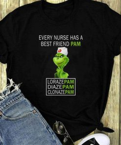 Grinch Every Nurses Has A Best Friend Pam Lorazepam Diazepam Shirt 1 1.jpg