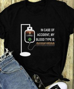 In Case Of Accident My Blood Type Is Guinness Draught Beer Shirt 1 1.jpg