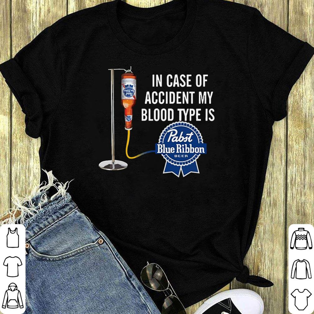 In Case Of Accident My Blood Type Is Pabt Blue Ribbon Beer Shirt 1 1.jpg