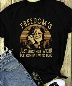 Janis Joplin Freedom S Just Another Word For Nothing Left To Lose Shirt 1 1.jpg