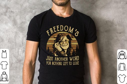 Janis Joplin Freedom S Just Another Word For Nothing Left To Lose Shirt 2 1.jpg