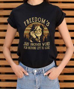Janis Joplin Freedom S Just Another Word For Nothing Left To Lose Shirt 3 1.jpg