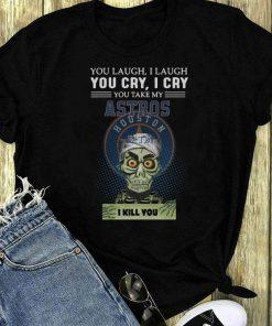 Jeff Dunham Puppet You Take My Houston Astros I Kill You Shirt 1 1.jpg