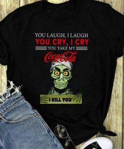 Jeff Dunham You Take My Coca Cola I Kill You Shirt 1 1.jpg