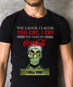 Jeff Dunham You Take My Coca Cola I Kill You Shirt 2 1.jpg