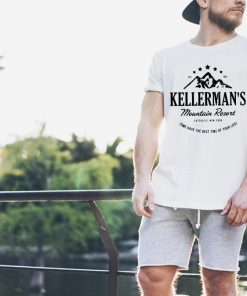 Kellerman S Mountain Resort Come Have The Best Time Of Your Life Shirt 2 1.jpg