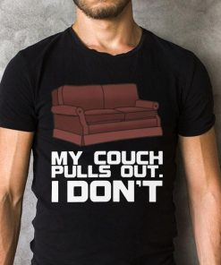 My Couch Pulls Out Shirt 2 1.jpg