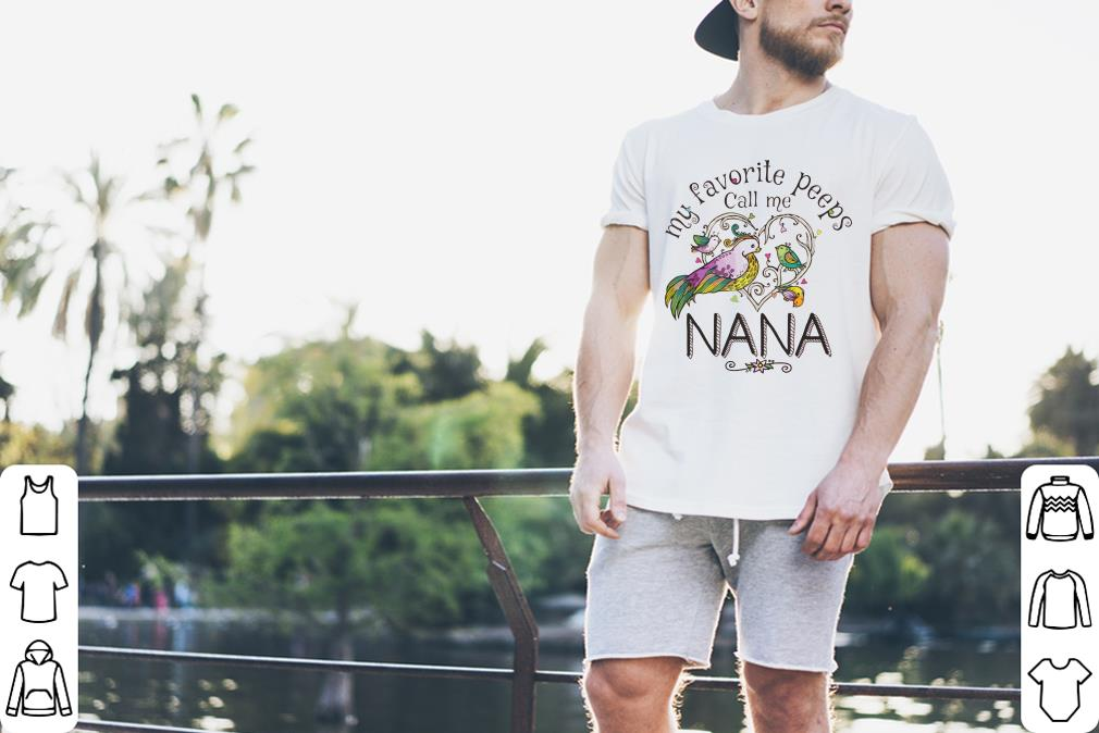 My Favorite Peeps Call Me Nana Shirt 2 1.jpg