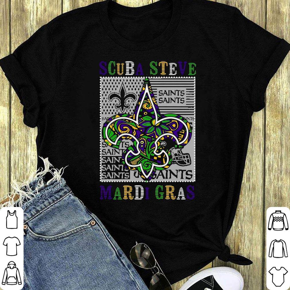 the latest 62c72 1c767 Funny New Orleans Saints and Scuba Steve Mardi Gras shirt
