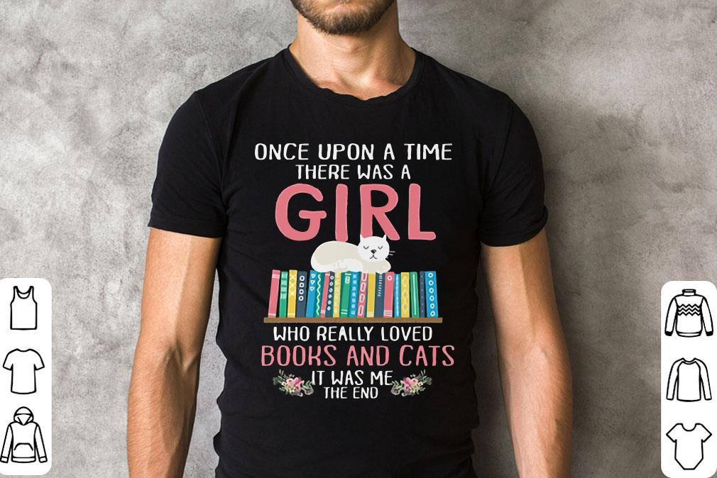 Once Upon A Time There Was A Girl Who Really Loved Books And Cat Shirt 2 1 1.jpg