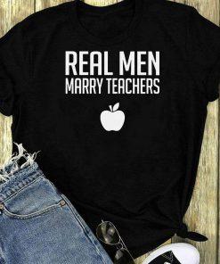Real Men Marry Teachers Shirt 1 1.jpg