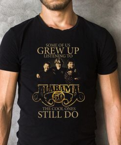 Some Of Us Grew Up Listening To Alabama 50 The Cool Ones Still Do Shirt 2 1.jpg