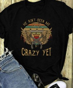 Sunset He Ain T Seen Me Crazy Yet Gun Vintage Shirt 1 1.jpg