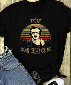 Sunset Retro Edgar Allan Poe Some Sugar On Me Shirt 1 1.jpg