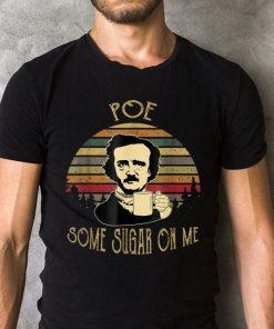 Sunset Retro Edgar Allan Poe Some Sugar On Me Shirt 2 1.jpg