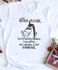 Unicorn I M So Fucking Fabulous I Pee Glitter Shit Cupcakes Fart Shirt 1 1.jpg