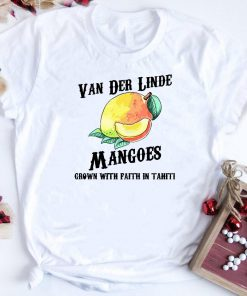 Van Der Linde Mangoes Grown With Faith In Tahiti Shirt 1 2 1.jpg