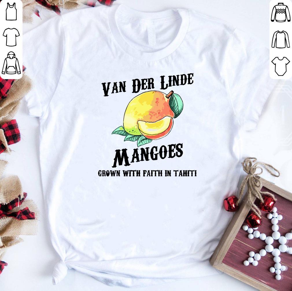 Van Der Linde Mangoes Grown With Faith In Tahiti Shirt 1 2 1.jpg