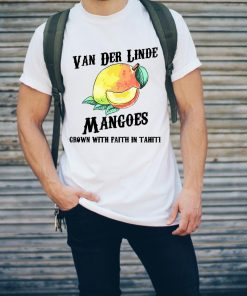 Van Der Linde Mangoes Grown With Faith In Tahiti Shirt 2 2 1.jpg