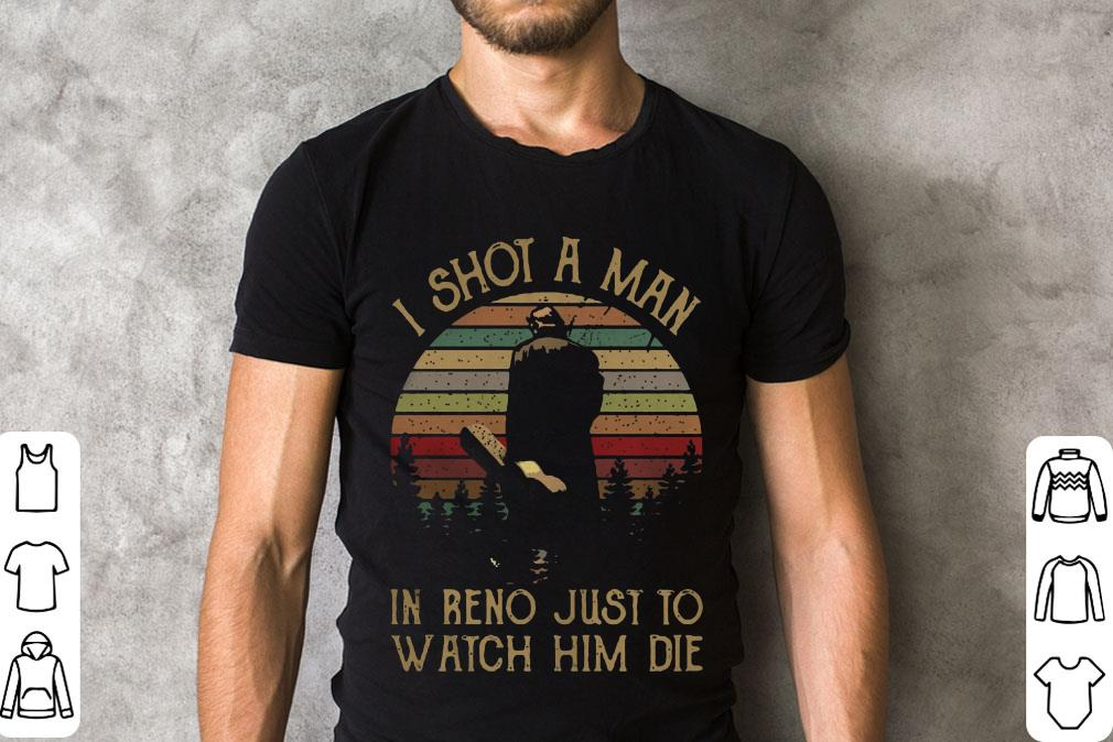 Vintage I Shot A Man In Reno Just To Watch Him Die Sunset Shirt 2 1.jpg