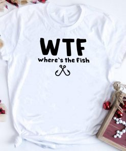 Wtf Where S The Fish Shirt 1 1.jpg