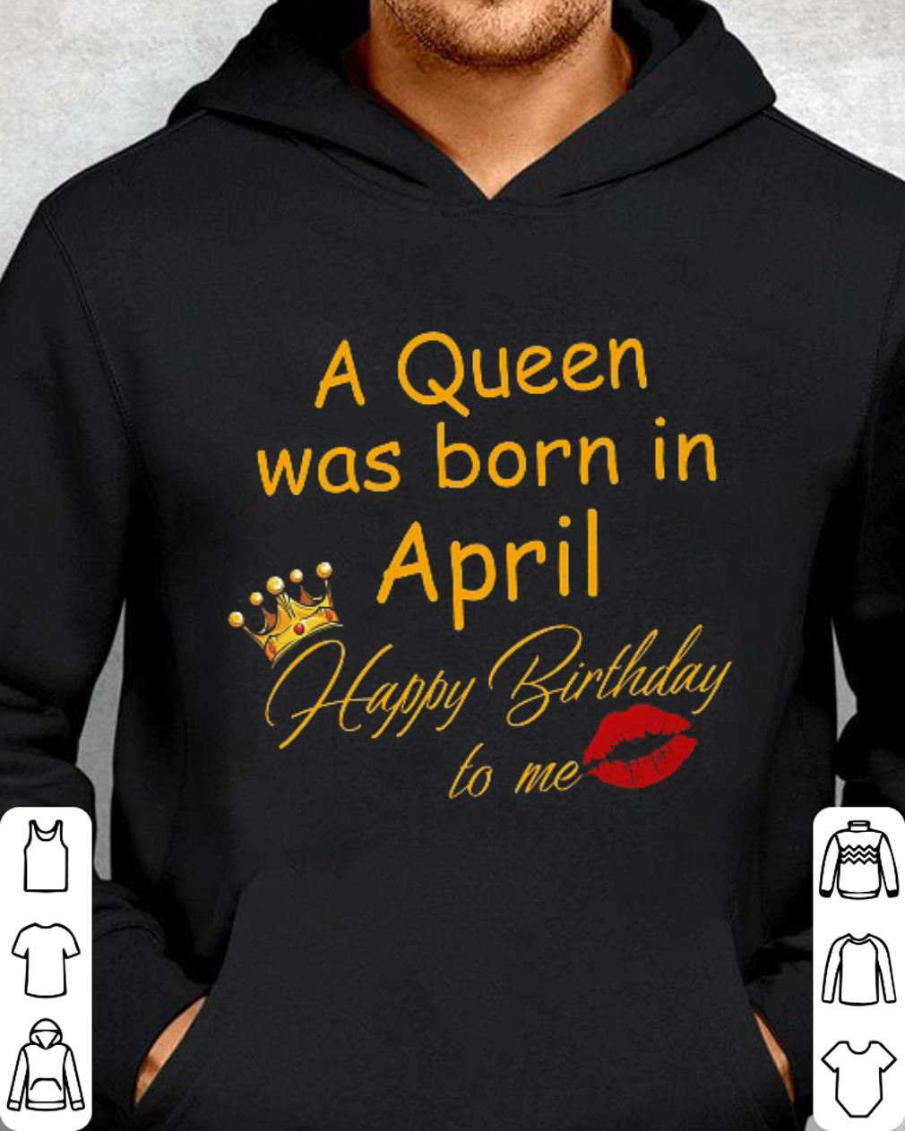 https://kuteeboutique.com/wp-content/uploads/2019/02/A-queen-was-born-in-april-happy-birthday-to-me-shirt_4.jpg