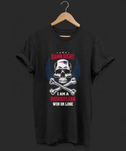 Damn Right I Am A New England Patriots Fan Shirt 1 1.jpg