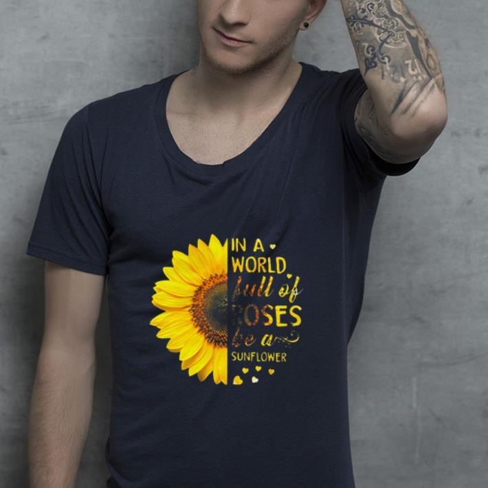 https://kuteeboutique.com/wp-content/uploads/2019/02/In-a-world-full-of-roses-be-a-sunflower-shirt_4.jpg