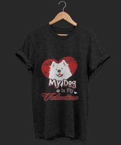 My Dog Is My Valentine Samoyed Shirt 1 1.jpg