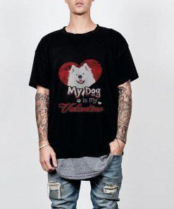 My Dog Is My Valentine Samoyed Shirt 2 1.jpg