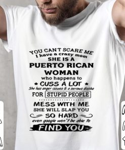 You can t scare me I have a crazy mom she is a Puerto Rican Woman copy shirt 2 1 247x296 - You can't scare me I have a crazy mom she is a Puerto Rican Woman copy shirt