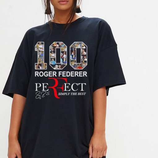 100 Roger Federer Perfect simply the best shirt 3 1 510x510 - Awesome 100 Roger Federer Perfect simply the best shirt