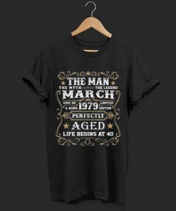 40th Birthday The Man Myth Legend March 1979 shirt 1 1 247x296 - 40th Birthday The Man Myth Legend March 1979 shirt